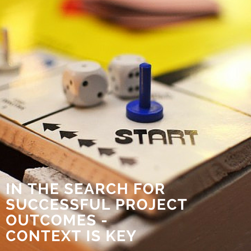 IN THE SEARCH FOR SUCCESSFUL PROJECT OUTCOMES – CONTEXT IS KEY